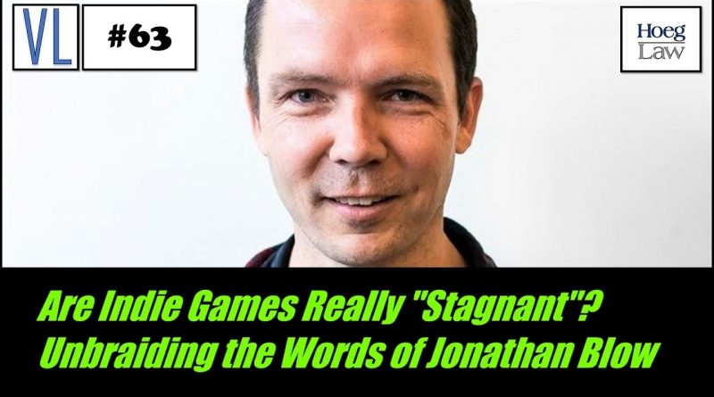 """Are Indie Games Really """"Stagnant""""? Unbraiding the Words of Jonathan Blow (VL63)"""