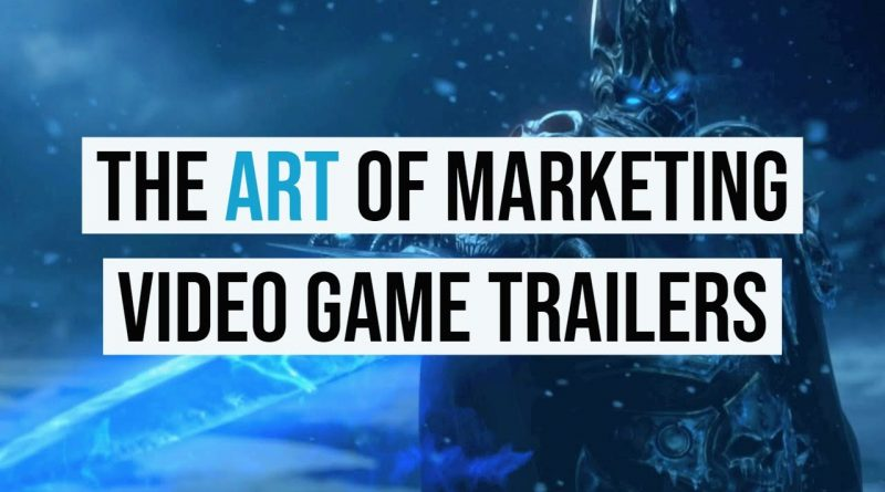 The Art of Marketing Video Game Trailers (A Video Essay)