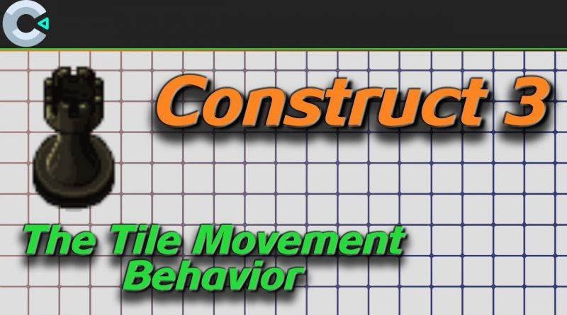 The Tile Movement Behavior | Construct 3 Tutorial