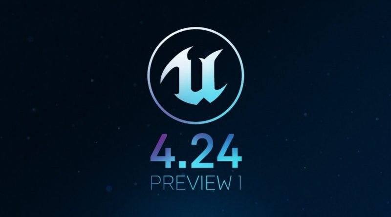 Unreal Engine 4.24 Preview 1