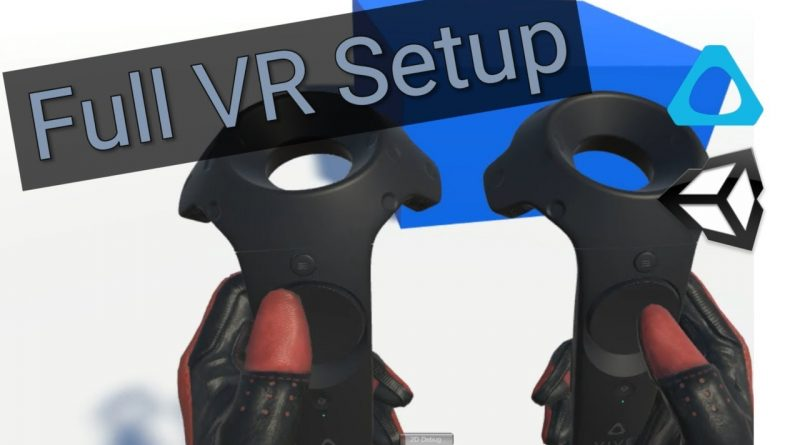 Unity HTC Vive Tutorial : How To Setup VR, Hand, Teleportation and Grabbing Object