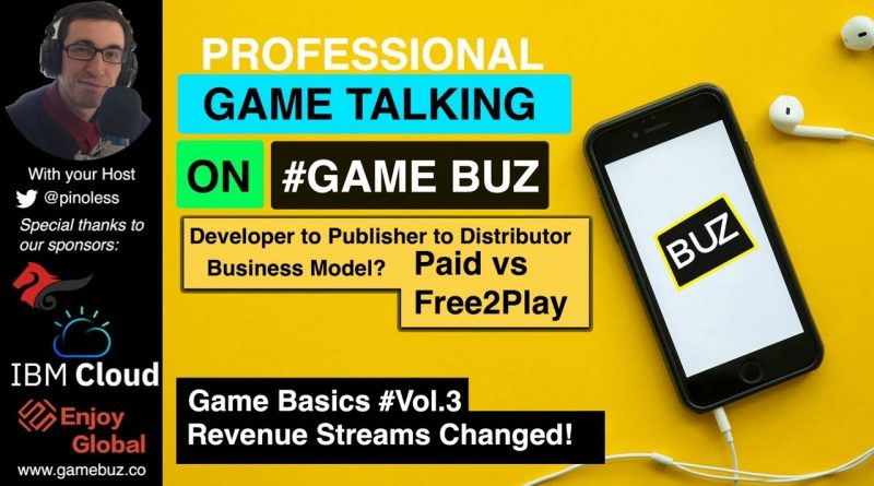 #GameBasics 3: Game Revenue Streams worldwide | Developers Publisher Distributors business model