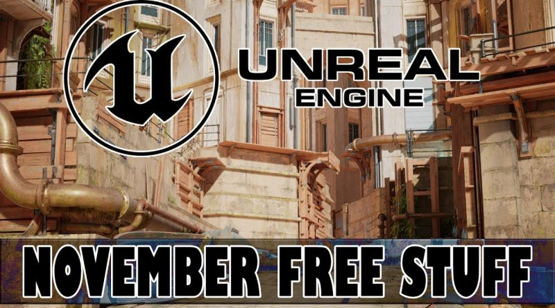 """Unreal Engine Free """"Stuff"""" For November 2019 Is Here!"""