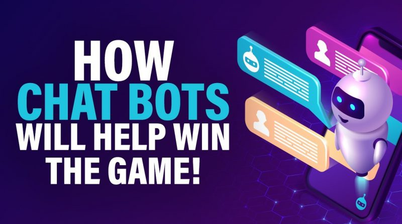 DIGITAL MARKETING: HOW CHATBOTS WILL HELP WIN THE GAME!