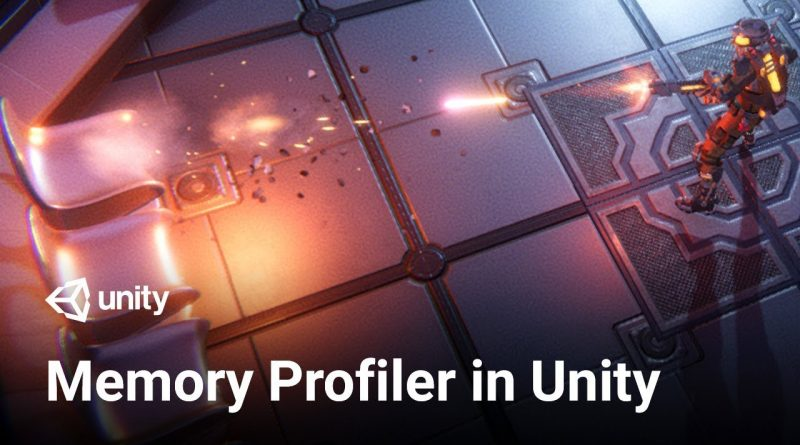 Improve memory usage with the Memory Profiler in Unity (tutorial)