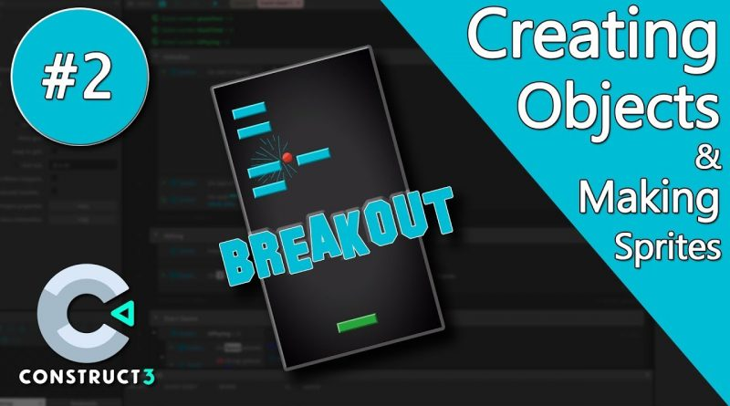 Construct 3 Tutorial part 2 - Brick Breaker / Breakout Game - making objects and sprites - no coding