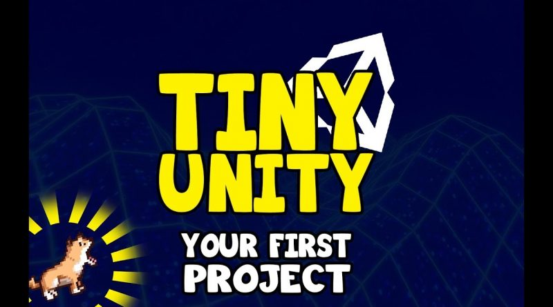 Tiny Unity - Creating Your First Project [Tutorial]