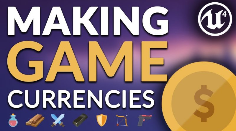 How In-Game Currencies are Made - Unreal Engine 4