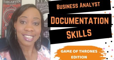 Business Analyst Documentation Skills - Business Analyst Soft Skills [Game of thrones]