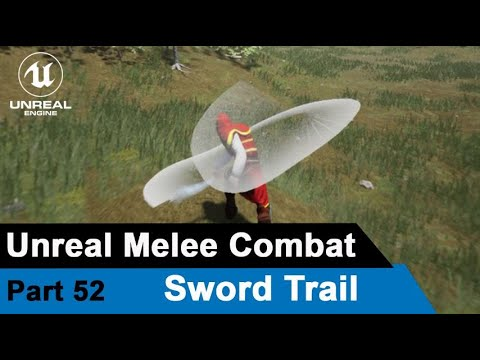 Unreal Melee Combat - Sword Trail - UE4 Open World tutorials #52