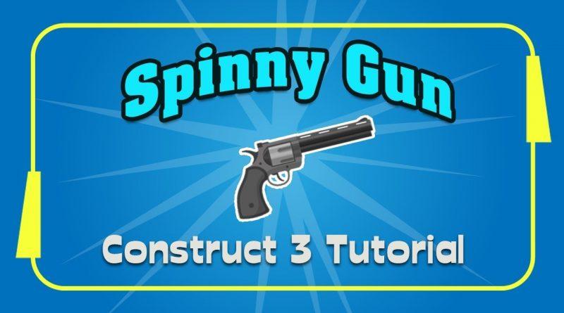 Construct 3 tutorial - Spinny Gun - Construct 3