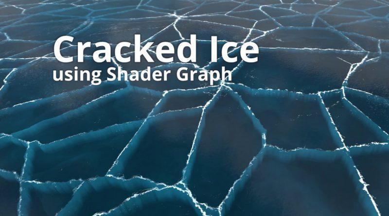 Unity Shadergraph Tutorial - Cracked Ice