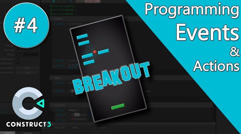 Construct 3 Tutorial part 4 - Brick Breaker / Breakout Game - Events & Actions - no coding