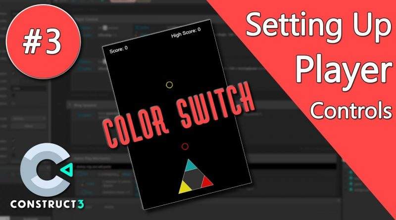 Construct 3 Tutorial - Color Switch #3 - Tween Behavior & Player Controls - no coding
