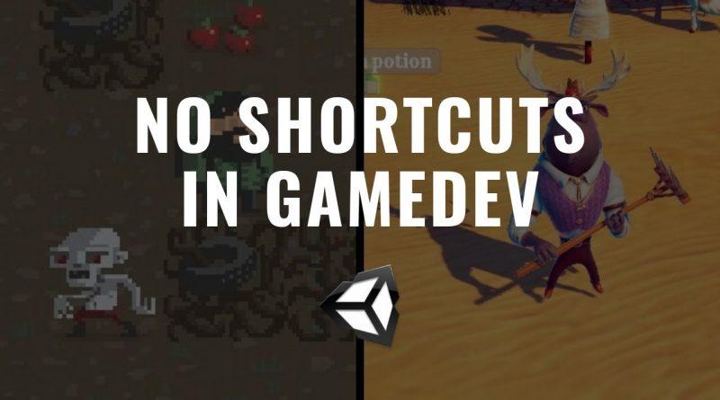 No Shortcuts in Gamedev - Go Through Learn.Unity.com