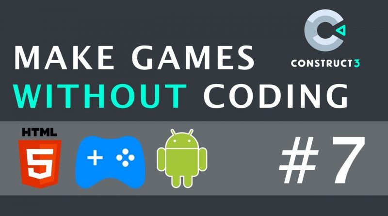 Behaviors - Make Games Without Coding Using Construct 3 | Part 7