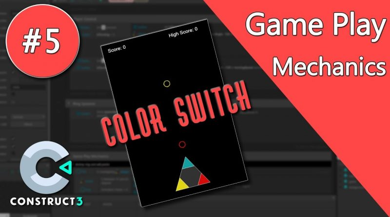 Construct 3 Tutorial - Color Switch #5 - Programming Game Play Mechanics - no coding