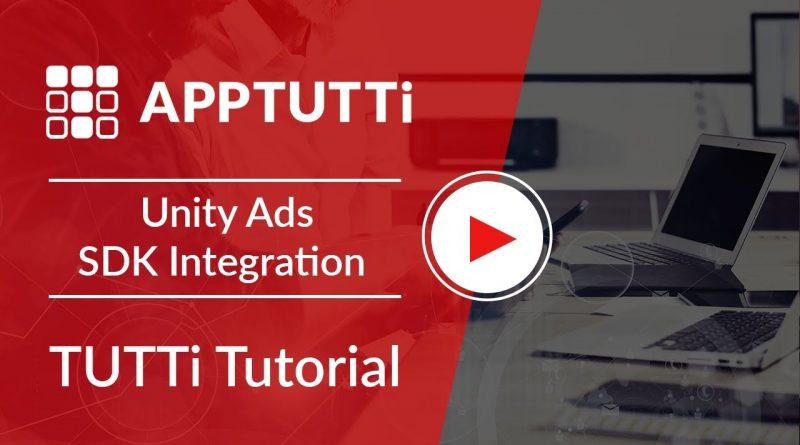 Unity Ads SDK Integration - TUTTi Tutorial