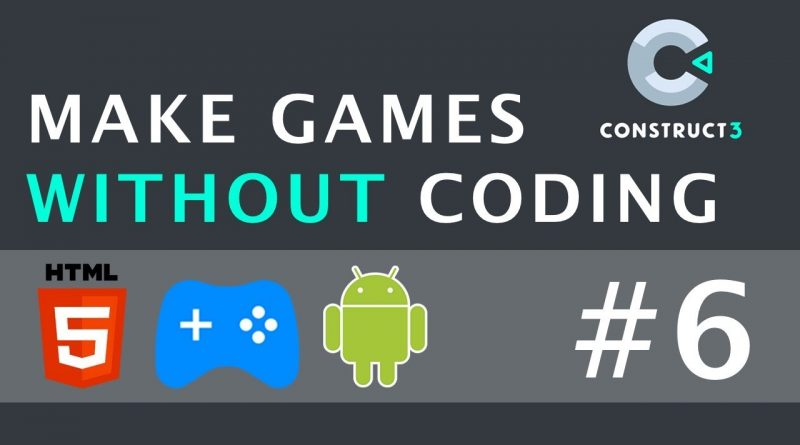 Create And Set Text - Make Games Without Coding Using Construct 3 | Part 6