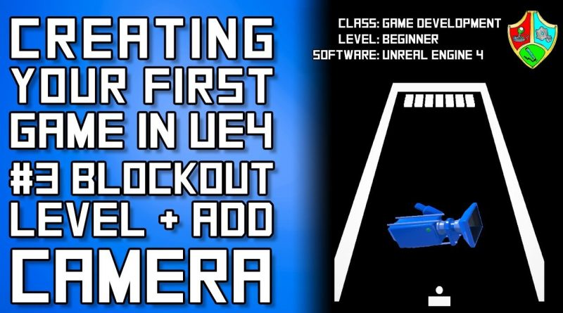 #3 Block Out a Level and Add a Camera in Unreal Engine 4 | UE4 Blueprints Tutorial