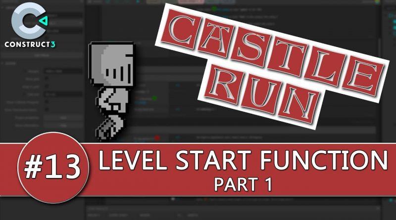 Construct 3 Tutorial #13 - CASTLE RUN - Level Start Function