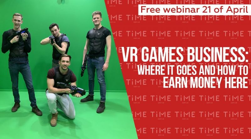 Vitrual Reality game business: where it goes and how to earn money here | Free webinar 21 of April