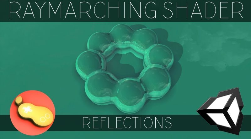 "Raymarching Shader - Unity CG/C# Tutorial _Chapter[9] = ""Reflections""; //PeerPlay"