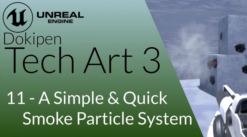 A Simple and Quick Smoke Particle System - Unreal Engine 4 Tech Art S03E11