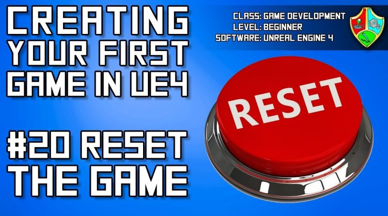 #20 Reset the Game after Game Over | Unreal Engine 4 Beginner Tutorial