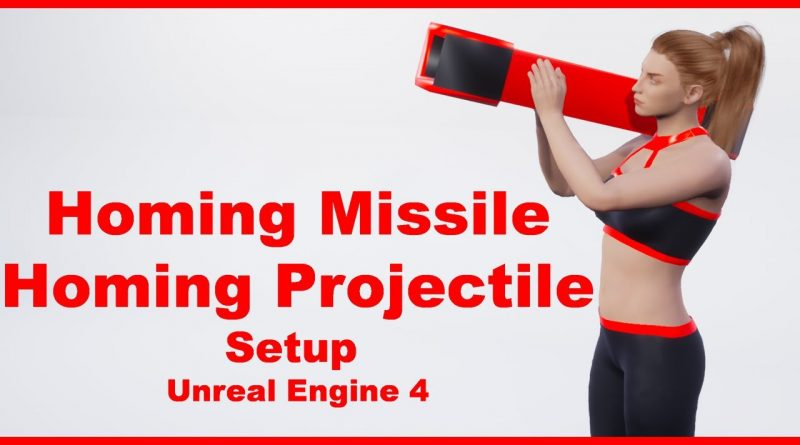 Homing Missile | Homing Projectile Setup For Unreal Engine 4