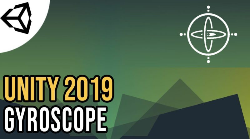 Using your phone's Gyroscope [Tutorial][C#] - Unity tutorial 2019