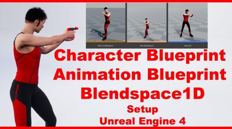 Character Blueprint | Animation Blueprint | Blendspace1D | Unreal Engine 4 Tutorial