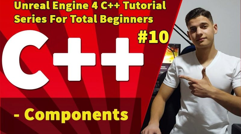 Unreal Engine 4 C++ Tutorial Series #10: Components