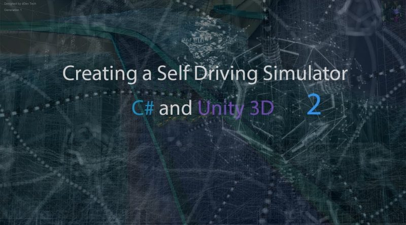 Creating a self-driving car simulator 2019 C# and Unity 3D Introduction Tutorial 2 - Unity 3D & C#