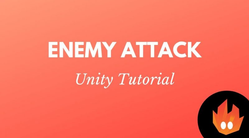 How to make the Enemy Attack - Unity Tutorial
