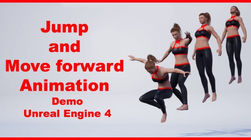 Jump and Move forward Animation   Demo   Unreal Engine 4 Tutorial