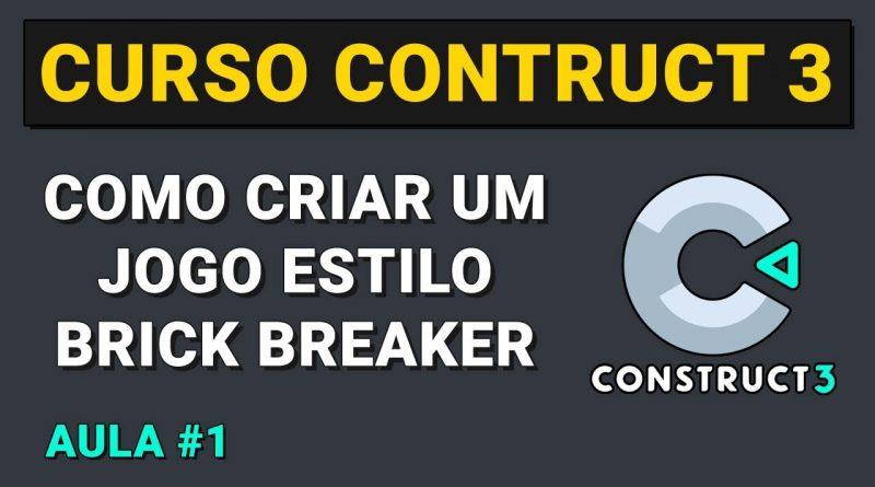 Novo curso Construct 3 - Como criar um jogo estilo Brick Breaker - Aula 1