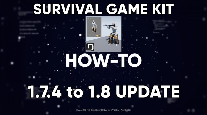 Unreal Tutorial: Survival Game Kit (Non-Merge) 1.7.4 to 1.8