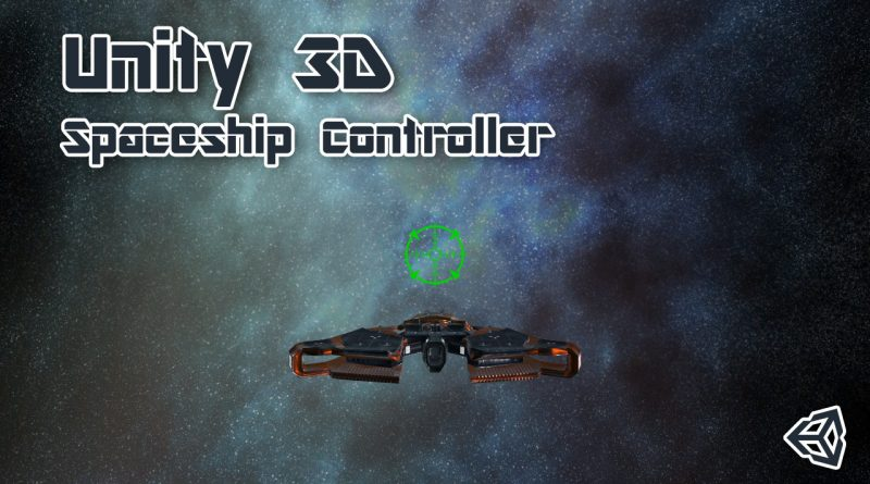 Spaceship Controller in Unity 3D