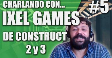 Charlando con... Eduardo de Ixel Games de CONSTRUCT 3