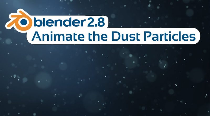 Blender Tutorial - Animate the Dust Particles in Eevee