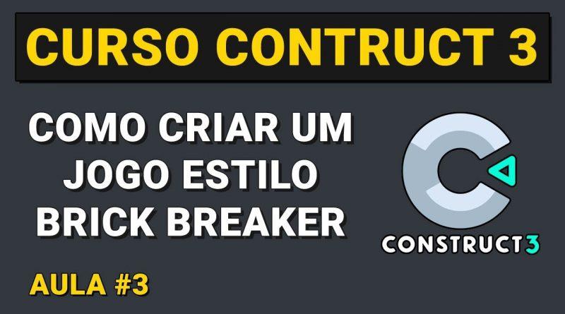 Como criar um jogo estilo Brick Breaker Aula 3 - Curso Construct 3