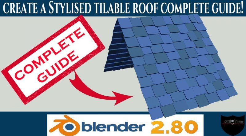 Create a stylised roof in minutes Blender 2.8 tutorial guide new 2019