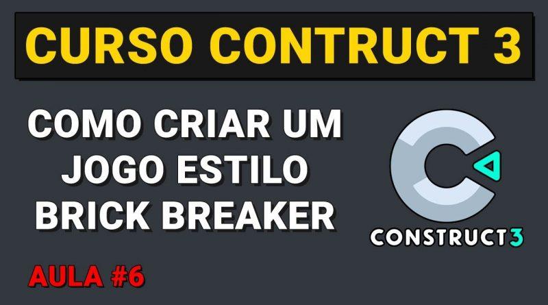 Como criar um jogo estilo Brick Breaker Aula 6 - Curso Construct 3