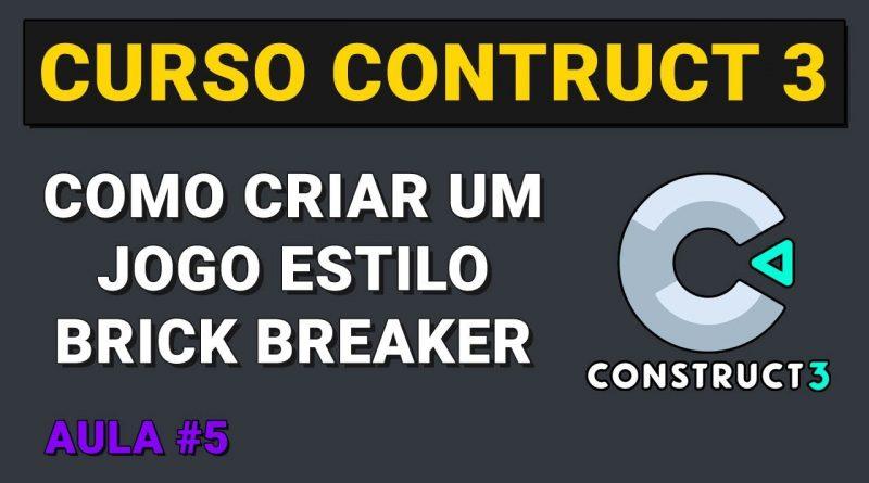 Como criar um jogo estilo Brick Breaker Aula 5 - Curso Construct 3