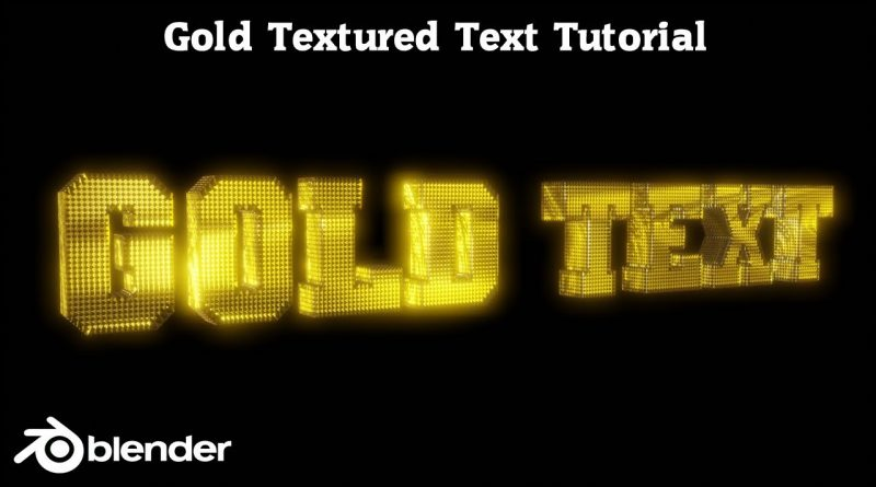 Blender Tutorial - Gold Textured Text Tutorial - [ Blender 2.8 ]