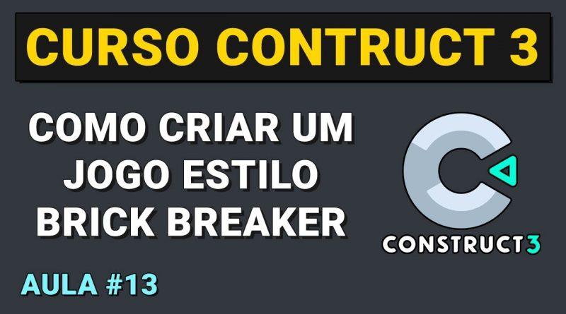 Como criar um jogo estilo Brick Breaker Aula 13 - Curso Construct 3