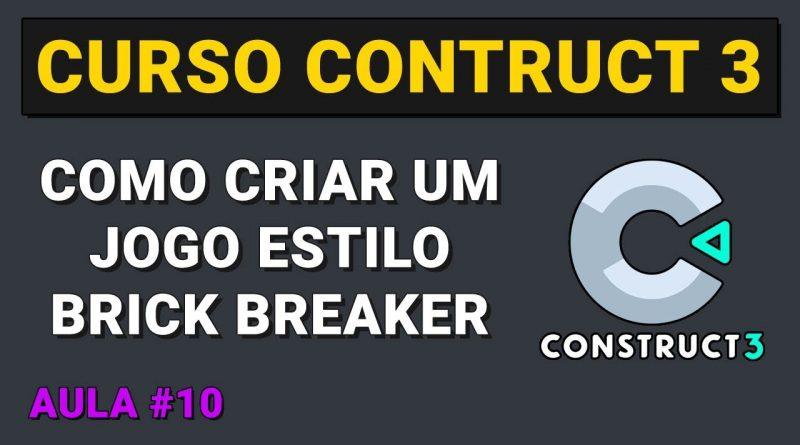 Como criar um jogo estilo Brick Breaker Aula 10 - Curso Construct 3