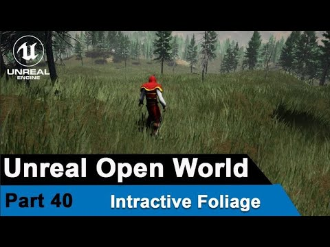 Unreal Interactive Foliage - UE4 Open World Tutorials #40