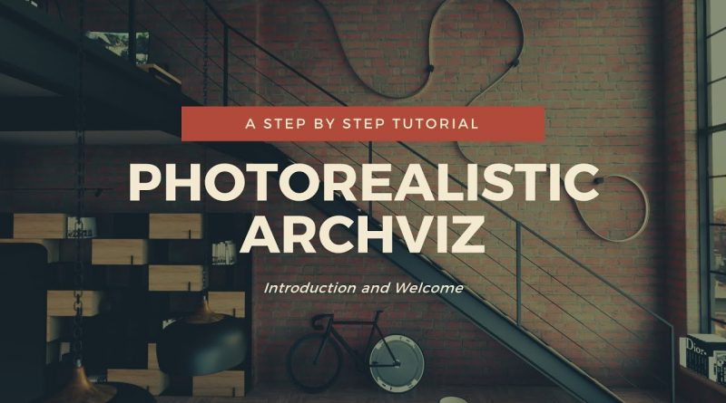 1.1 Introduction and Welcome - Unreal Photo Realistic Archviz Tutorial
